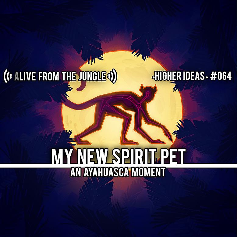 Spirit Monkey Moon Ayahuasca Podcast Higher Ideas